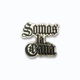 PIN BADGE / Somos la Cana